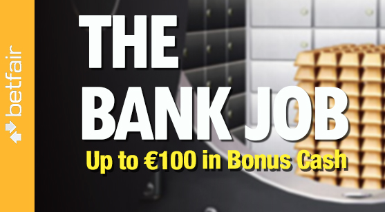 Betfair Bank Job