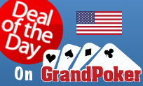 Deal of the Day on Grand Poker